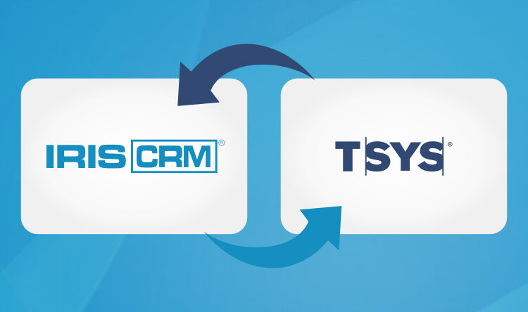 IRIS CRM and TSYS – A Powerful Integration