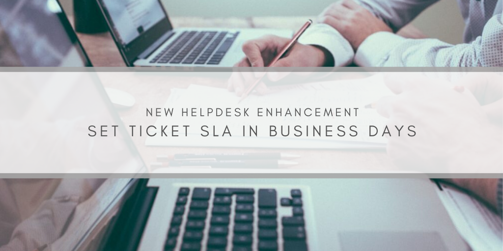 Set Helpdesk Ticket SLAs In Business Days